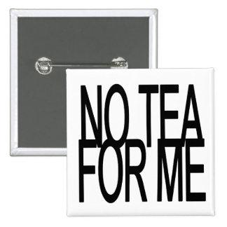 Ningún té para mí fiesta del Anti-Té Pin Cuadrada 5 Cm