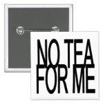 Ningún té para mí fiesta del Anti-Té Pins