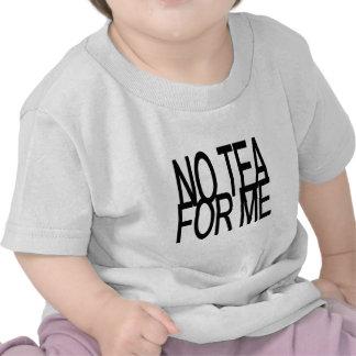 Ningún té para mí fiesta del Anti-Té Camiseta