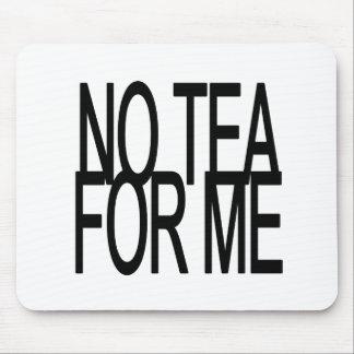 Ningún té para mí fiesta del Anti-Té Alfombrillas De Ratones
