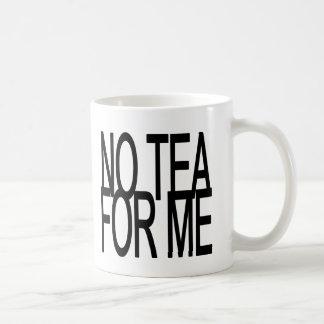 Ningún té para mí fiesta del Anti-Té Taza Clásica
