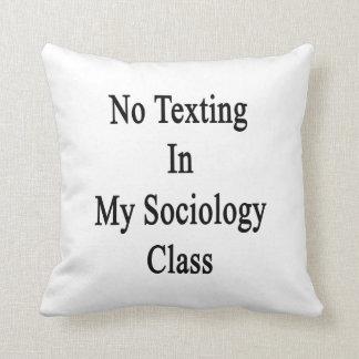 Ningún Texting en mi clase de la sociología Almohada