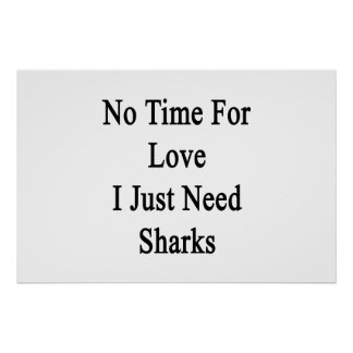 Ningún tiempo para el amor apenas necesito póster