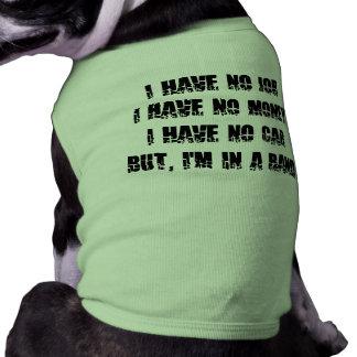 Ningún trabajo - ningún dinero - ningún coche camisa de perro