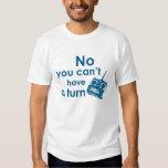 Ningún usted no puede tener una vuelta - camiseta poleras