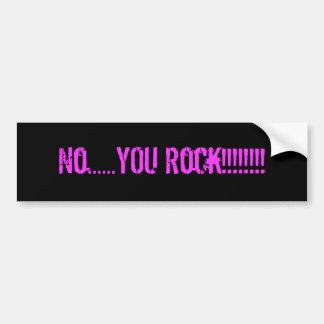 ¡Ningún ...... USTED roca!!!!!!!! Pegatina Para Auto