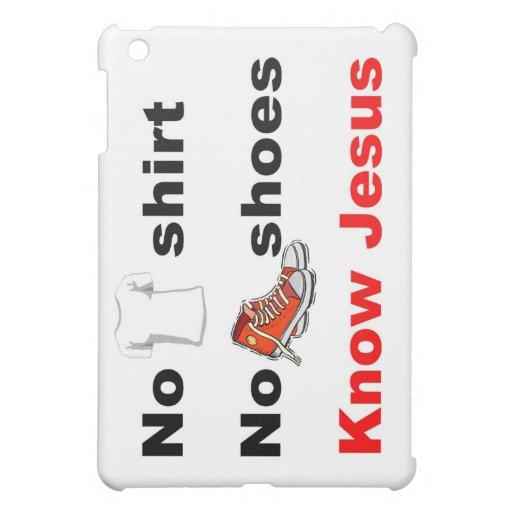 Ninguna camisa ningunos zapatos conoce a Jesús
