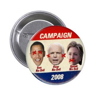 Ninguna campaña malvada 2008 pin