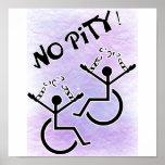 ¡Ninguna compasión! - camiseta de la incapacidad Póster