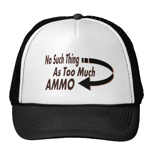 Ninguna cosa tal como demasiada munición gorras de camionero