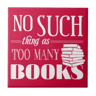 Ninguna cosa tal como demasiados libros azulejo cuadrado pequeño