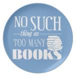 Ninguna cosa tal como demasiados libros plato