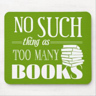 Ninguna cosa tal como demasiados libros tapete de ratón