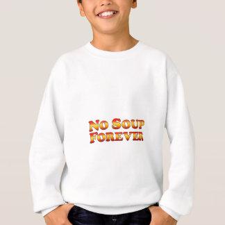 Ninguna de la sopa ropa para siempre - solamente sudadera