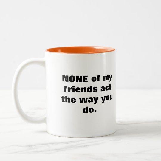 Ninguna de mi taza de los amigos