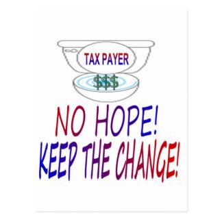 ¡Ninguna esperanza - guarde el cambio! Tarjeta Postal