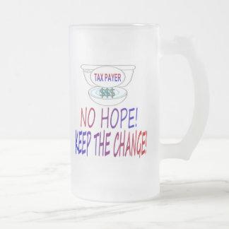 ¡Ninguna esperanza - guarde el cambio! Taza De Cristal