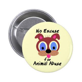 Ninguna excusa para los botones animales del abuso pin redondo de 2 pulgadas