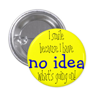 Ninguna insignia de la idea pin redondo de 1 pulgada