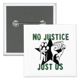 Ninguna justicia, apenas nosotros pin