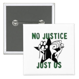 Ninguna justicia, apenas nosotros pin cuadrado