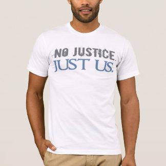 Ninguna justicia. Apenas nosotros Playera