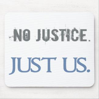 Ninguna justicia. Apenas nosotros Tapetes De Raton