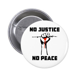 """""""Ninguna justicia, ninguna paz """" Pin Redondo 5 Cm"""