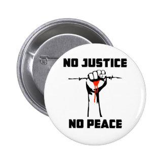 """Ninguna justicia, ninguna paz "" Pin Redondo De 2 Pulgadas"