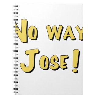 ¡Ninguna manera, Jose! Cuaderno
