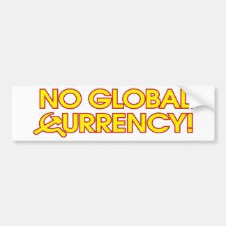 ¡Ninguna moneda global! Etiqueta De Parachoque