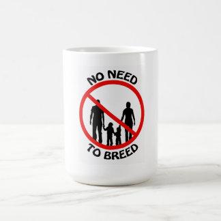 Ninguna necesidad de criar la taza
