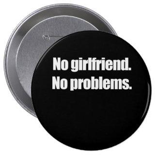 NINGUNA NOVIA. NINGUNOS PROBLEMAS. Camiseta Pin