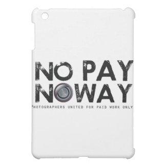 ¡Ninguna paga ninguna manera!