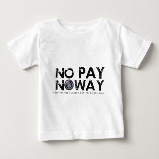 ¡Ninguna paga ninguna manera! Playera De Bebé
