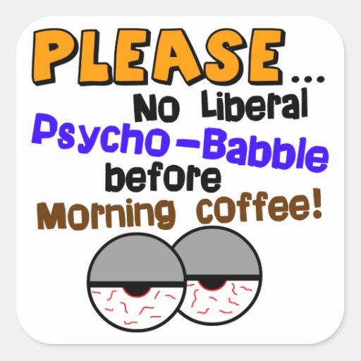 ¡Ninguna Psico-Charla liberal! Pegatina Cuadrada