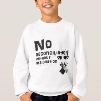 Ninguna reconciliación sudadera