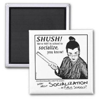 ¡Ninguna socialización! Imán Cuadrado