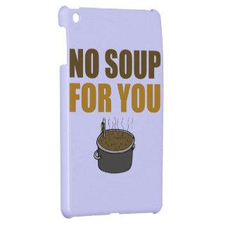 Ninguna sopa para usted