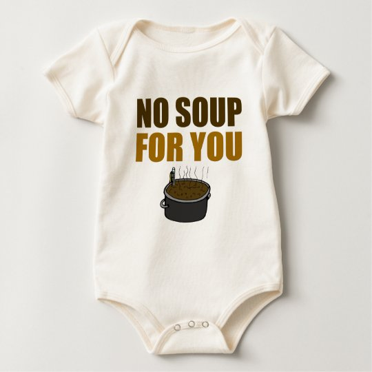 Ninguna sopa para usted body para bebé