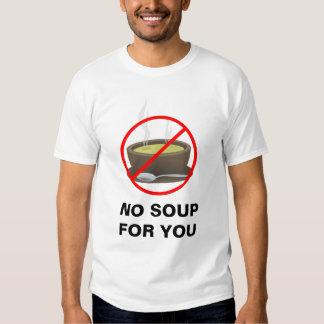 Ninguna sopa para usted camiseta playera