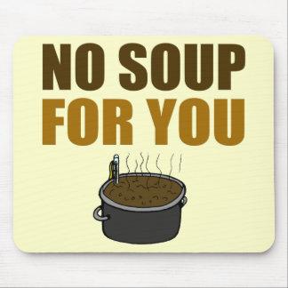Ninguna sopa para usted cojín de ratón tapete de ratón