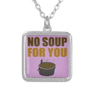 Ninguna sopa para usted colgante cuadrado