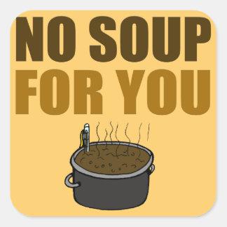 Ninguna sopa para usted pegatinas del cuadrado pegatina cuadrada