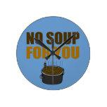 Ninguna sopa para usted reloj