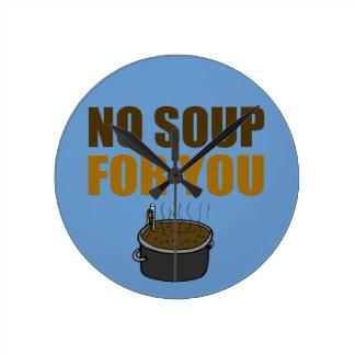 Ninguna sopa para usted reloj redondo mediano