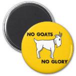Ningunas cabras ninguna gloria imán para frigorifico