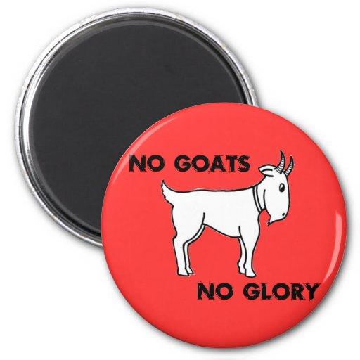 Ningunas cabras ninguna gloria imán de frigorifico
