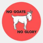 Ningunas cabras ninguna gloria pegatina redonda