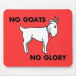Ningunas cabras ninguna gloria tapete de raton